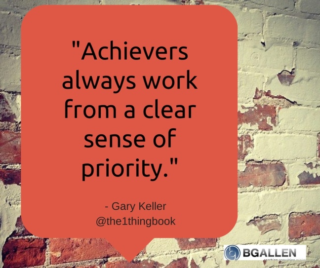 Achievers - priority Gary Keller Quote JULY 2014