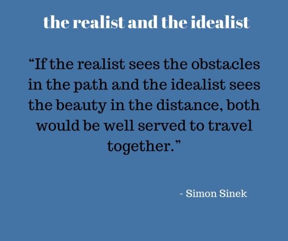 realist and idealist - sinek