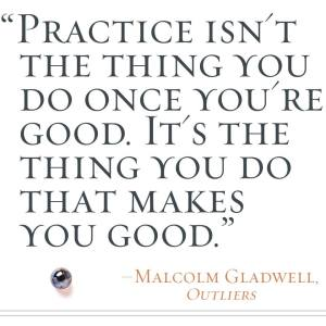 Gladwell quote on practice